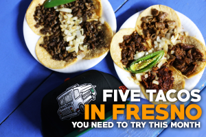 5 Tacos in Fresno You Need To Try This Month