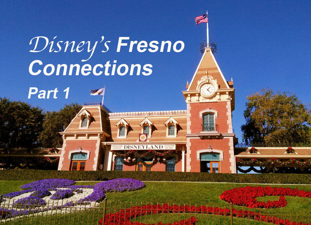 Disney's Fresno Connections Part 1: The First Boy and the