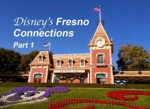 Disney's Fresno Connections