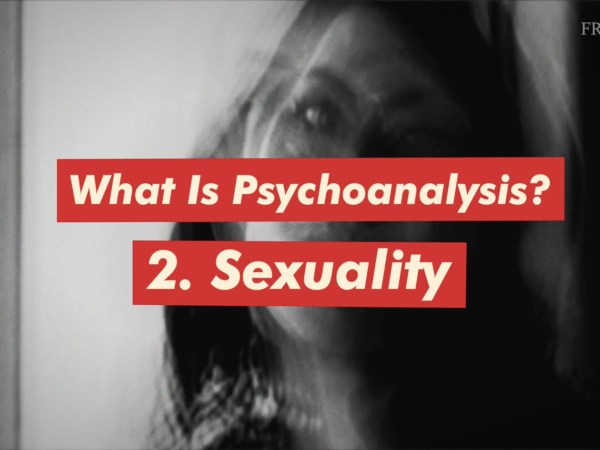 What is psychoanalysis - sexuality