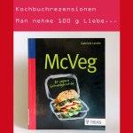 Man nehme 100 g Liebe… – Kochbuch Rezension – Mc Veg von Gabriele Lendle