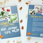 """Kochbuch Vorstellung: """"Käse, Joghurt, Tofu, Milch – vegan & selbstgemacht"""""""