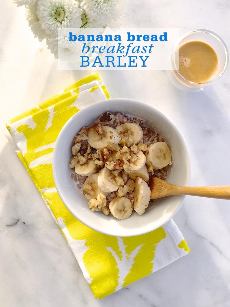 Banana Bread Breakfast Barley