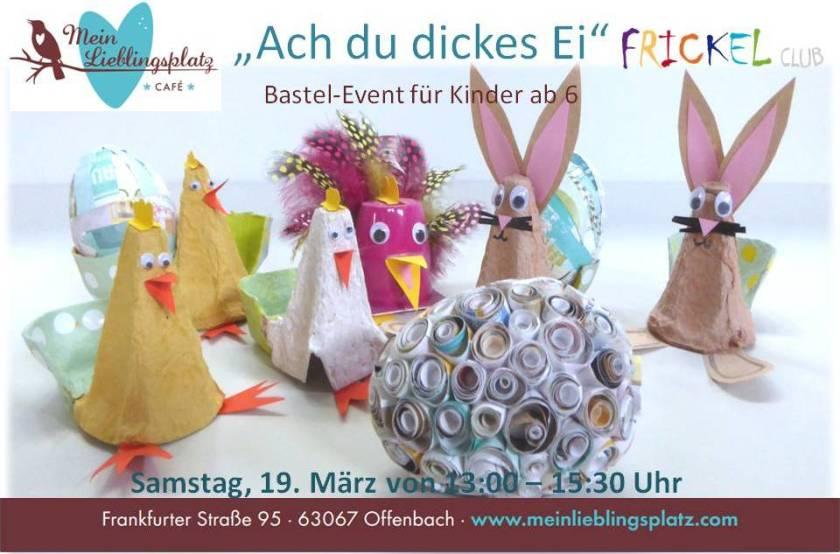 Ach du dickes Ei_FRICKELclub_Mein Lieblingsplatz_Facebook Flyer