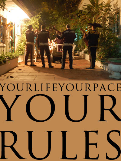 Los Mariachis: Your Life, Your Pace, Your Rules
