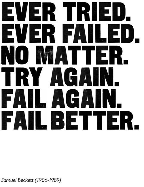 Fail Again. Fail Better