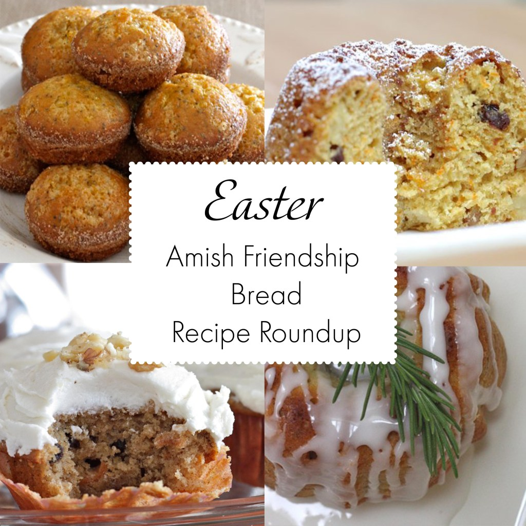 Easter Amish Friendship Bread Recipe Roundup ♥ friendshipbreadkitchen.com