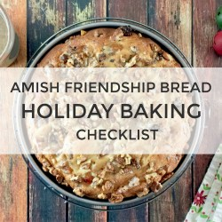 Amish Friendship Bread Holiday Baking Checklist | friendshipbreadkitchen.com