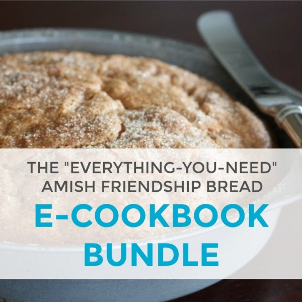 Amish Friendship Bread E-Cookbook Bundle | friendshipbreadkitchen.com