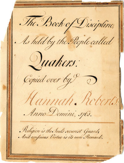 A handwritten book of of Discipline copied over by Hannah Roberts in 1761.