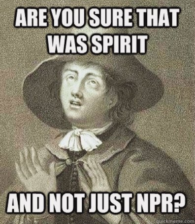 Are you sure that was spirit / And not just NPR?