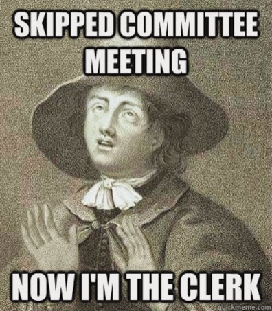 Skipped committee meeting / Now I'm the clerk