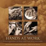 Hands at Work—Portraits and Profiles of People Who Work with Their Hands by Iris Graville and Summer Moon Scriver.