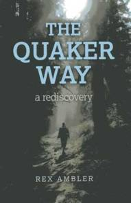 1. The Quaker Way: A Rediscovery By Rex Ambler