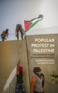 popular-protest-in-palestine-the-uncertain-future-of-unarmed-resistance_7110153