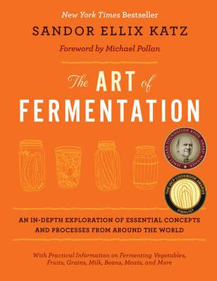 The Art of Fermentation. Sandor Elliz Katz. Encyclopedia of fermentation