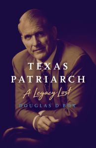 Texas Patriarch - A Legacy Lost Book Cover