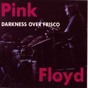 Pink Floyd: Darkness over Frisco