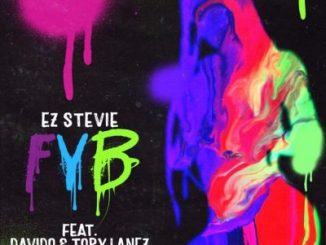 EZ Stevie ft. Davido, Tory Lanez – FYB (Free Your Body)