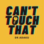 Dr Adaku – Can't Touch That [Mp3 Download]
