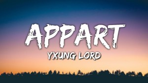 Yxung Lord – Appart