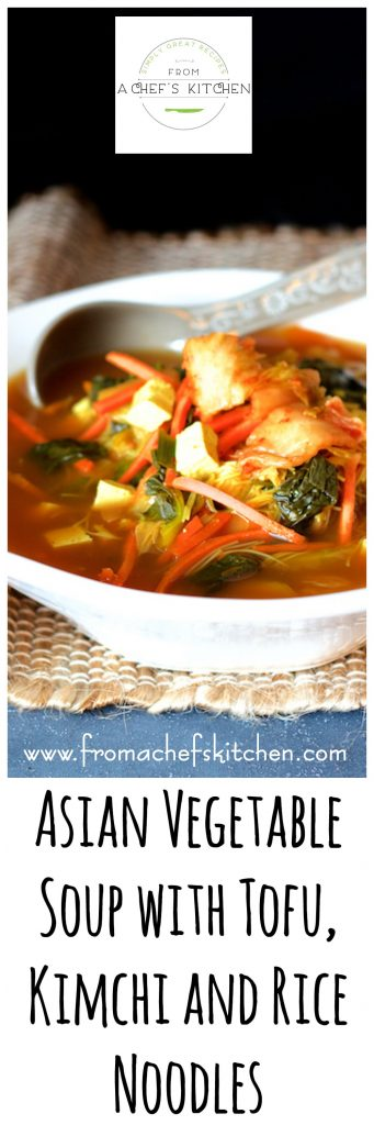 Guaranteed to warm you from the inside out! Asian Vegetable Soup with Tofu, Kimchi and Rice Noodles