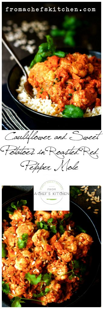 Cauliflower and Sweet Potatoes in Roasted Red Pepper Mole - A hearty vegetarian dish with a smoky, complex flavor.