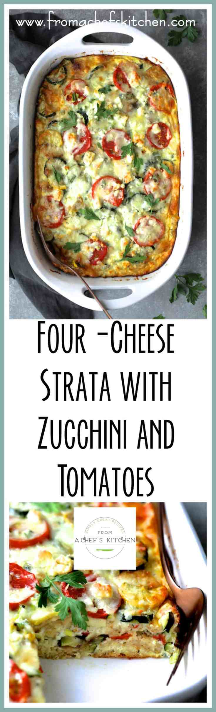 Four Cheese Strata with Zucchini and Tomatoes, with Mozzarella, Cheddar, Parmesan and blue cheese,is a breakfast and brunch game-changer! #strata #zucchini #tomatoes #breakfast #brunch