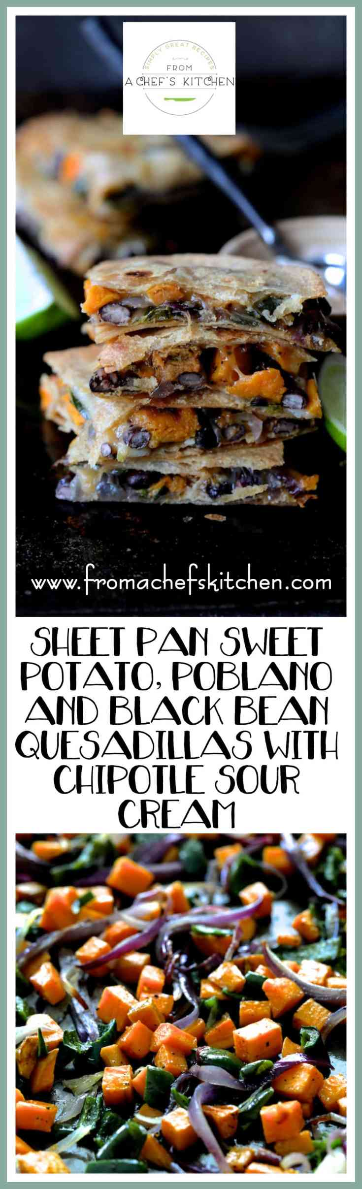 Sheet Pan Quesadillas with Sweet Potatoes, Poblanos and Black Beans with Chipotle Sour Cream are a delicious light vegetarian meal or appetizer!  #quesadilla #vegetarian #sweetpotato #poblano #chipotle