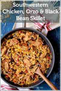 Southwestern Chicken, Orzo and Black Bean Skillet is an easy and festive stovetop dinner that's perfect for a weeknight! Your family will ask for it again and again! #Ad #Sponsored#Anolon #AnolonInspires #KitchenCreativity #southwestern #chicken #orzo #skilletdinners #blackbeans @Anolon