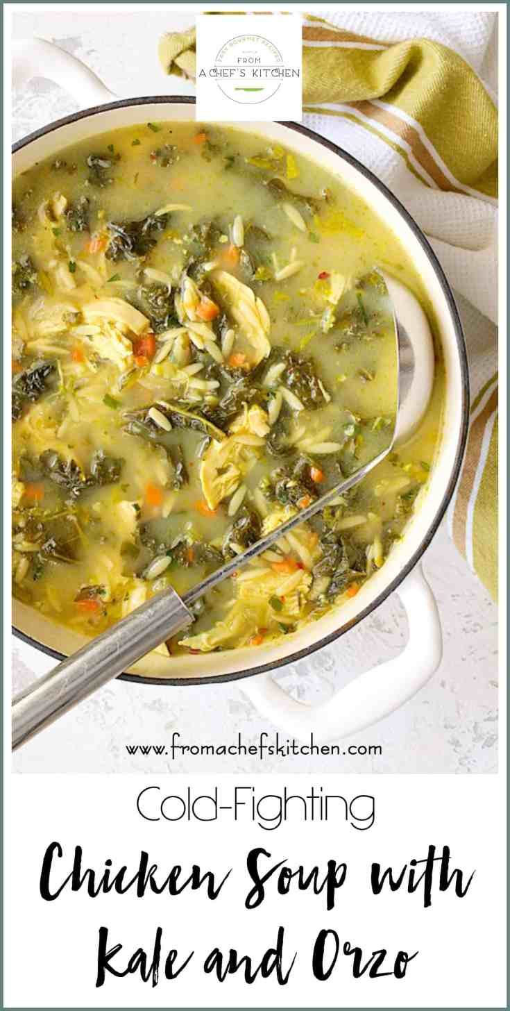 Cold-Fighting Chicken Soup with Kale and Orzo is good for what ails ya!  It may not cure a common cold but with a touch of turmeric, lots of garlic, the brightness of lemon and some heat from crushed red pepper flakes, you'll have a fighting chance against one! #chickensoup #soup #coldfighting #comfortfood