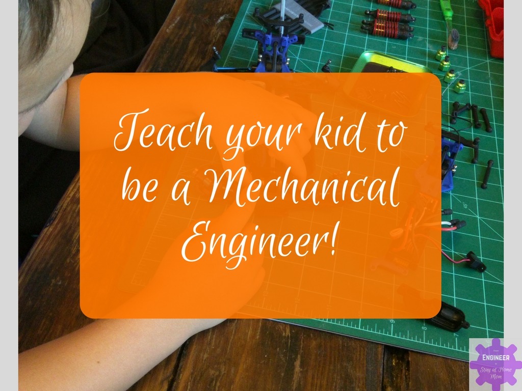Teach Your Kid to be a Mechanical Engineer!