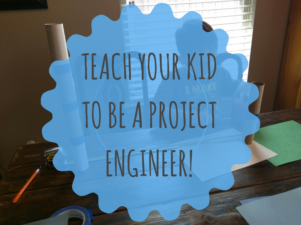 Teach your kid to be a Project Engineer!
