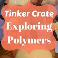 Tinker Crate: Exploring Polymers