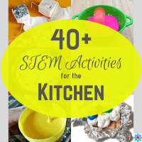 40+ STEM Activities for the Kitchen