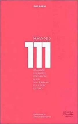 Brand 111. Centoundici domande e risposte per sapere di più sulla brand e sul suo futuro Book Cover