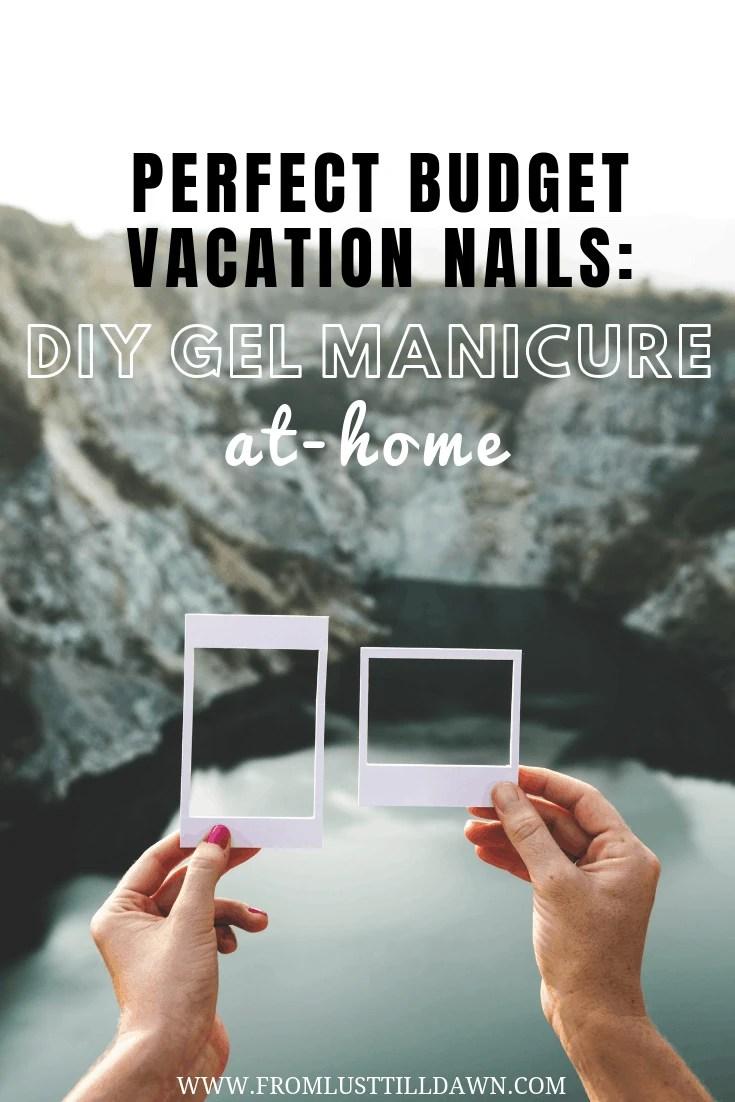 Diy Vacation Gel At Manicure For BeautifulBudget Home Nail Nails fY6gyb7v