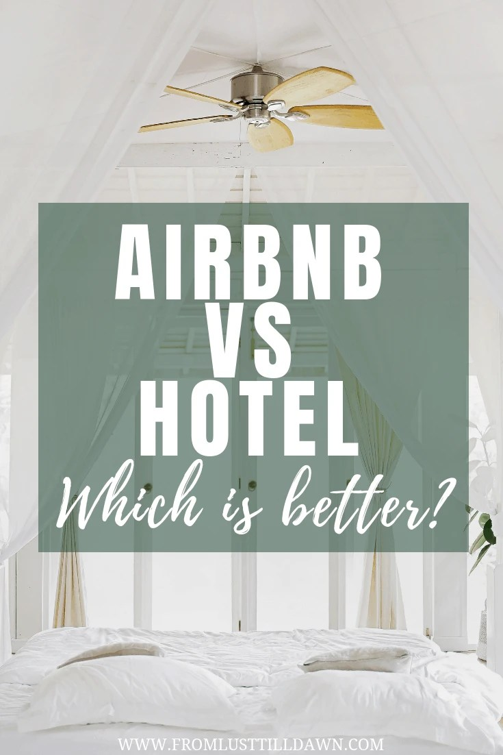 What Airbnb Is and Why It's Better Than Hotels • Lust 'Till Dawn