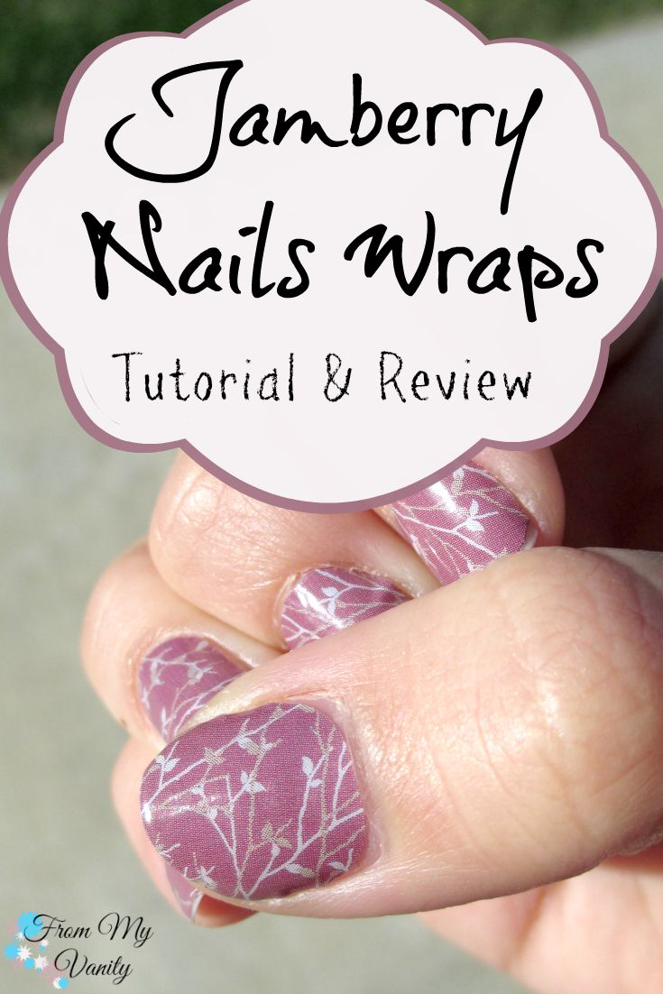 Jamberry Nail Wraps - A Tutorial and Review - From My Vanity