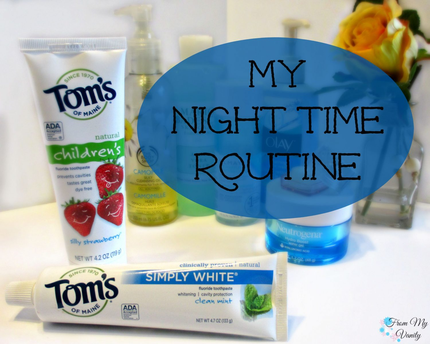 My Night Time Routine with Tom's of Maine // From My Vanity #naturalgoodness