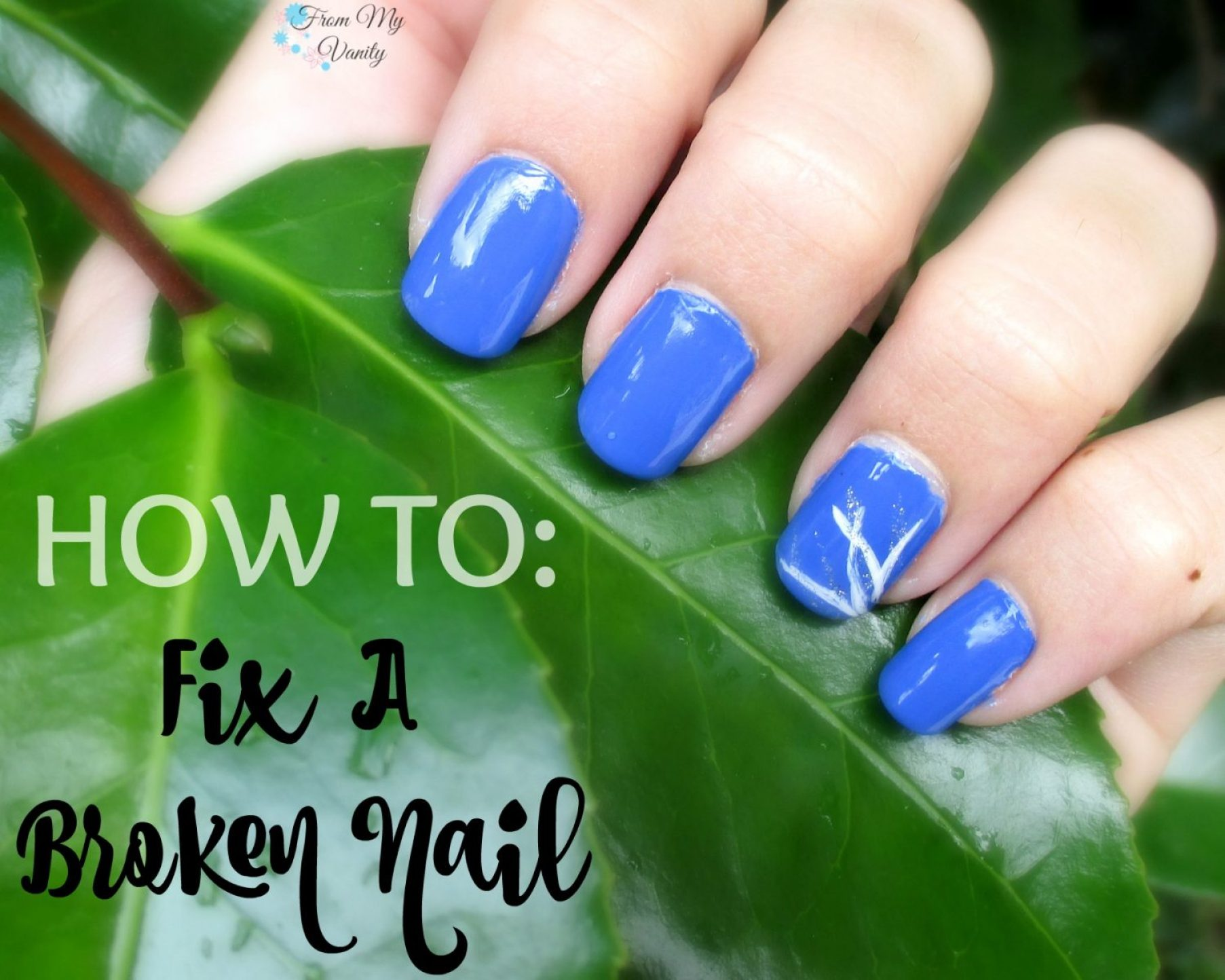 How To: Fix a Broken Nail // FromMyVanity.com