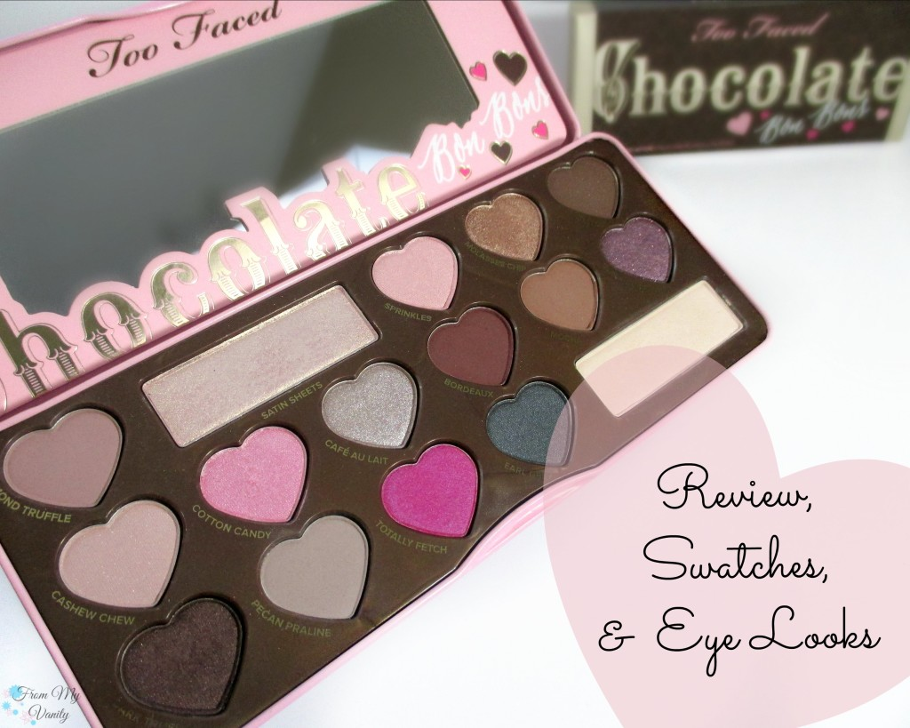 Too Faced Chocolate Bon Bons Palette // Review, Swatches, & Eye Looks // FromMyVanity.com