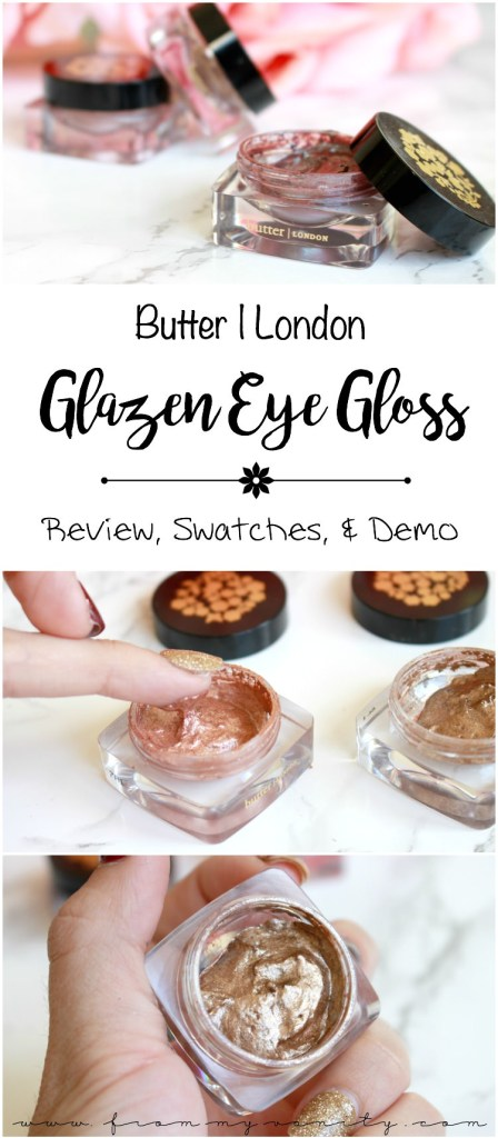 Butter London Glazen Eye Gloss | Review, Swatches, & Demo | See why you NEED to add these to your makeup collection!