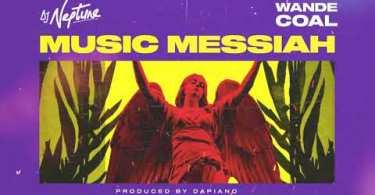 DJ Neptune music Messiah Lyrics ft. Wande Coal.