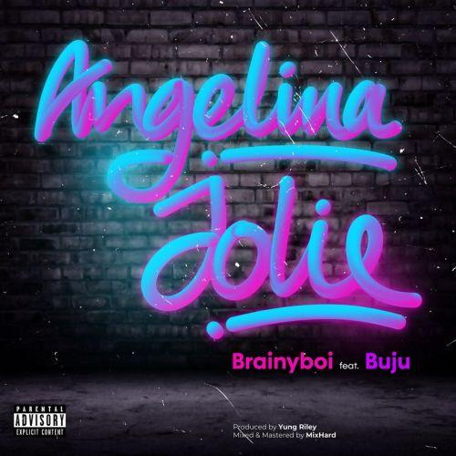 Brainyboi Angelina Jolie Lyrics ft. Buju