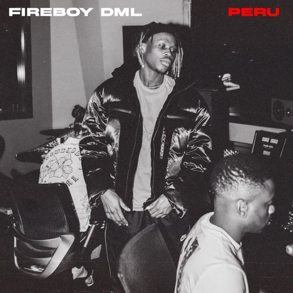 Fireboy DML Peru Lyrics