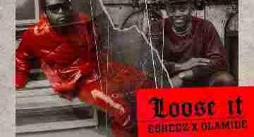 Eskeez – Loose It ft. Olamide
