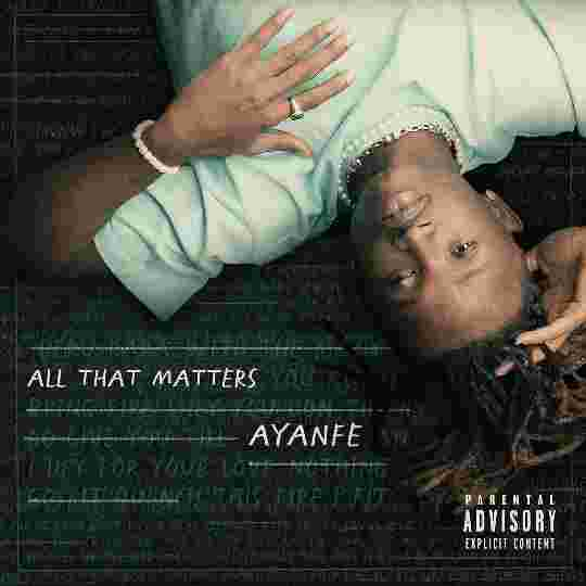 Ayanfe – All That Matters EP