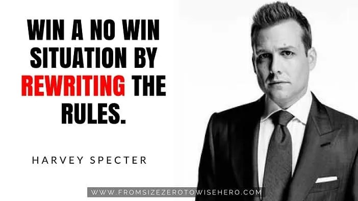 "Harvey Specter Quote, ""WINANOWINSITUATIONBYREWRITINGTHERULES""."