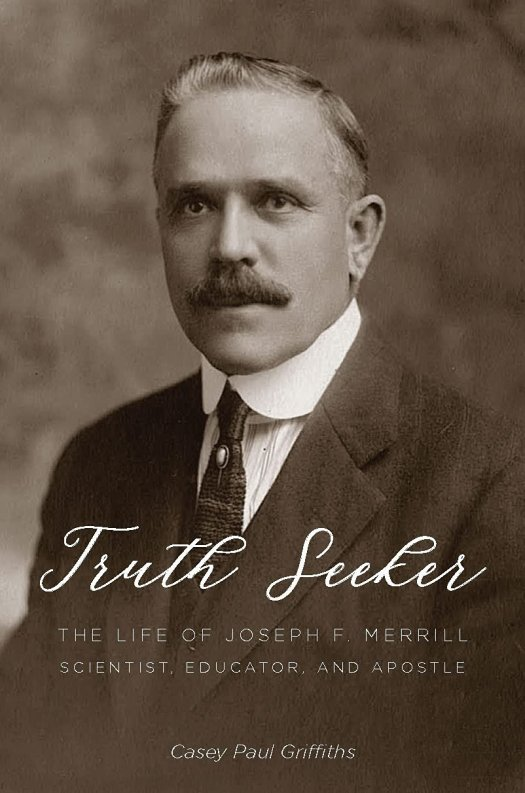 The book cover of Truth Seeker: The Life of Joseph F. Merrill, Scientist, Educator, and Apostle